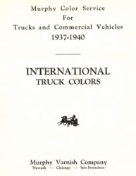 Murphy Color Service for Trucks and Commercial Vehicles, 1937-1940 - International Truck Colors
